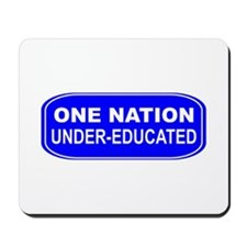 One Nation Uner-Educated Mousepad