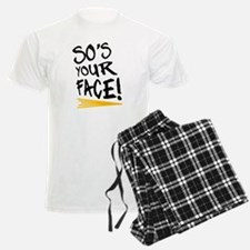 'So's Your Face' Pajamas