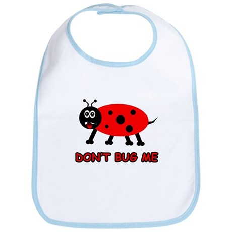 Don't Bug Me Bib