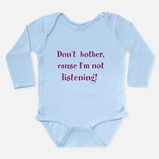 I'm not listening Long Sleeve Infant Bodysuit
