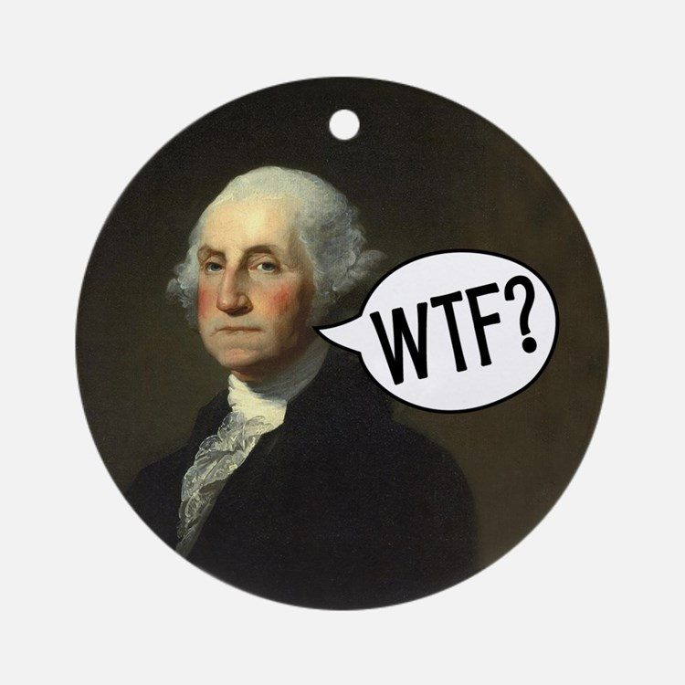 George WTF Ornament (Round)