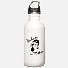You Had Me at Merlot Water Bottle