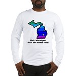 Say Yes To Michigan and The M Long Sleeve T-Shirt