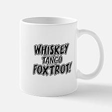 Whiskey Tango Foxtrot Mug