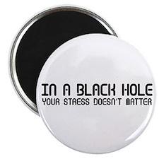 "Black Holes Don't Care 2.25"" Magnet (100 pack)"