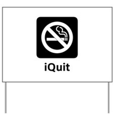iQuit Yard Sign
