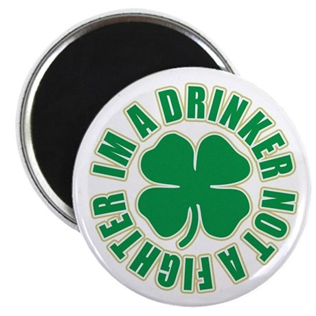 """Im a Drinker not a Fighter 2.25"""" Magnet (100 pack)"""