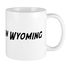 Famous in Wyoming Mug