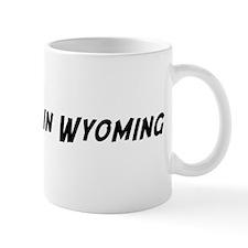 Famous in Wyoming Mug