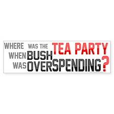 Where was the TEA PARTY? Bumper Sticker
