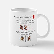 Marriage is like a deck of ca Mug