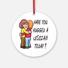 Hug a Lesbian Ornament (Round)