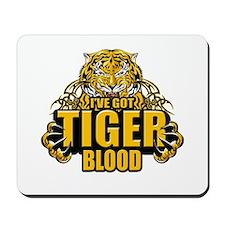 I've Got Tiger Blood Mousepad