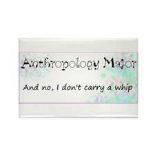 Anthropology Major... And no, I don't carry a whip