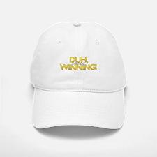 Duh, Winning! Baseball Baseball Cap