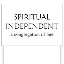 Spiritual Independent Yard Sign