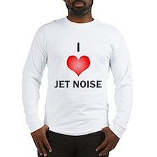 I Love Jet Noise Long Sleeve T-Shirt
