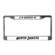 Famous in North Dakota License Plate Frame