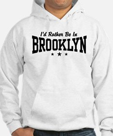 I'd Rather Be In Brooklyn Hoodie