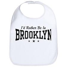 I'd Rather Be In Brooklyn Bib