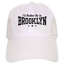 I'd Rather Be In Brooklyn Baseball Cap