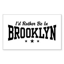 I'd Rather Be In Brooklyn Decal