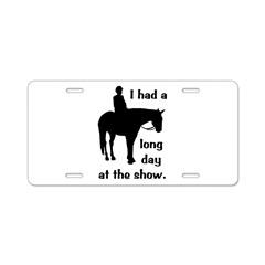 Long Day At The Show Aluminum License Plate