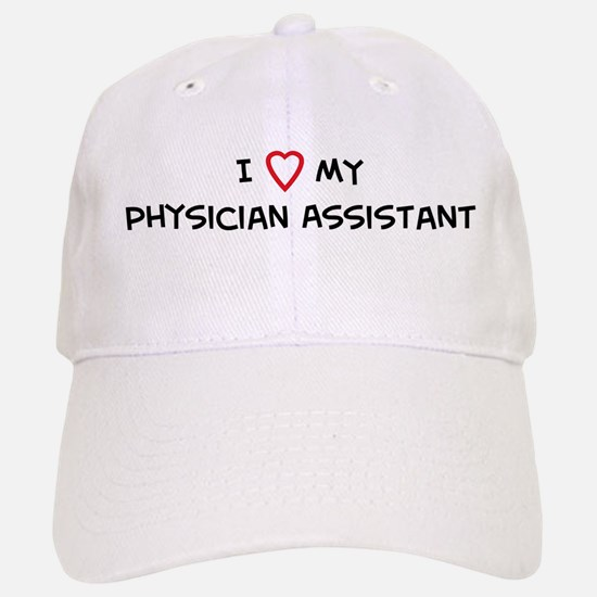 I Love Physician Assistant Baseball Baseball Cap