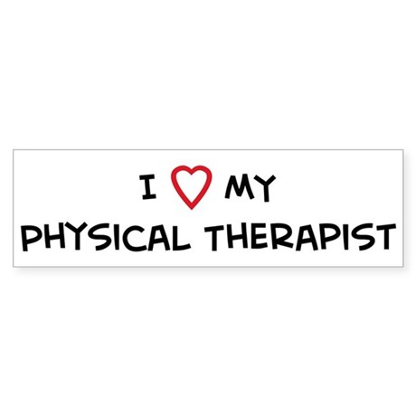 I Love Physical Therapist Bumper Sticker