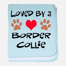 Loved By A Border Collie baby blanket