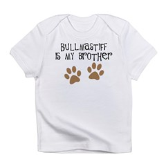 Bullmastiff Is My Brother Infant T-Shirt