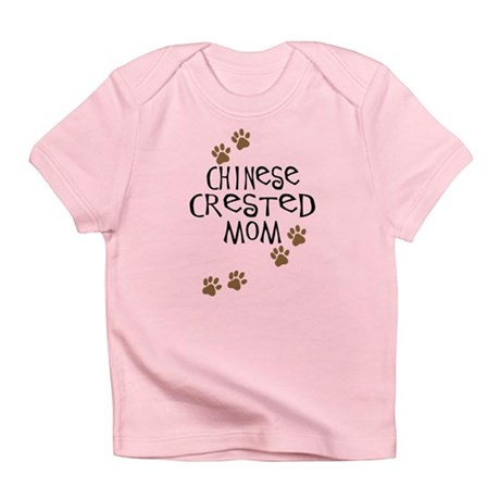 Chinese Crested Mom Infant T-Shirt