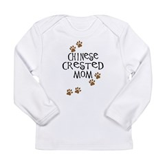 Chinese Crested Mom Long Sleeve Infant T-Shirt