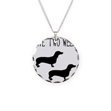 I Have Two Weenies Necklace