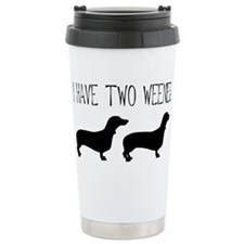 I Have Two Weenies Travel Mug