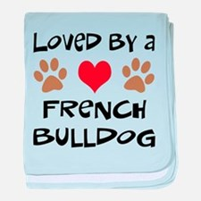 Loved By A French Bulldog baby blanket