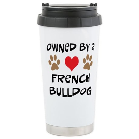 Owned By A French Bulldog Stainless Steel Travel M