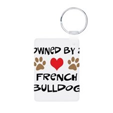 Owned By A French Bulldog Keychains