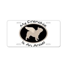 Frenchie Is An Angel Aluminum License Plate