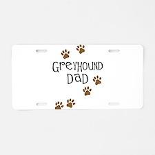 Greyhound Dad Aluminum License Plate