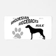Rhodesian Ridgebacks Rule Aluminum License Plate