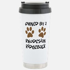 Owned By A Rhodesian... Stainless Steel Travel Mug