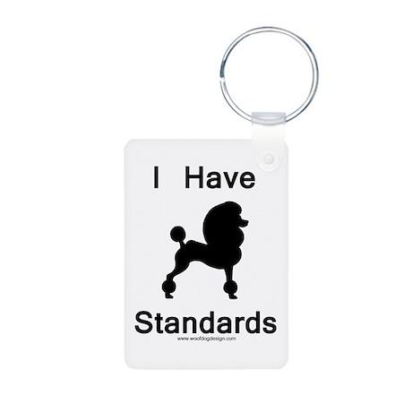 Poodle - I Have Standards Aluminum Photo Keychain
