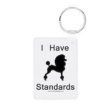 Poodle - I Have Standards Keychains