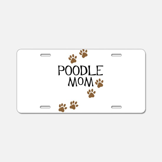 Poodle Mom Aluminum License Plate
