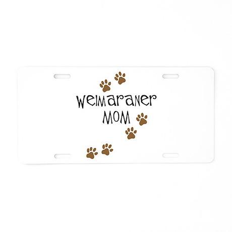 Weimaraner Mom Aluminum License Plate