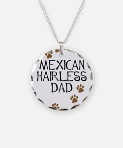 Mexican Hairless Dad Necklace