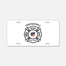 Fire Fighter Wife Aluminum License Plate