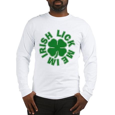 Lick Me Im Irish Long Sleeve T-Shirt