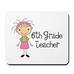 6th Grade Teacher Present Mousepad